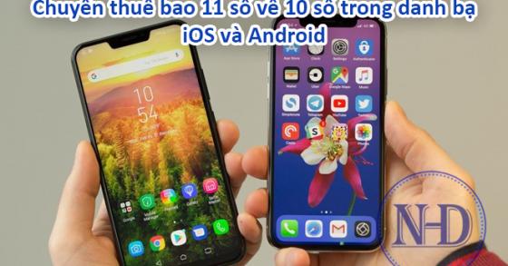 Hướng dẫn đổi đầu số 11 số về 10 số trong danh bạ điện thoại cả iOS và Android trong 5s