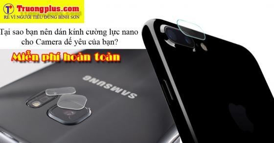 Dán kính cường lực nano cho Camera các dòng  điên thoại smartphone hiện nay miễn phí